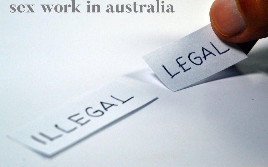 Decriminalising Sex Work in Australia: What is the Law?