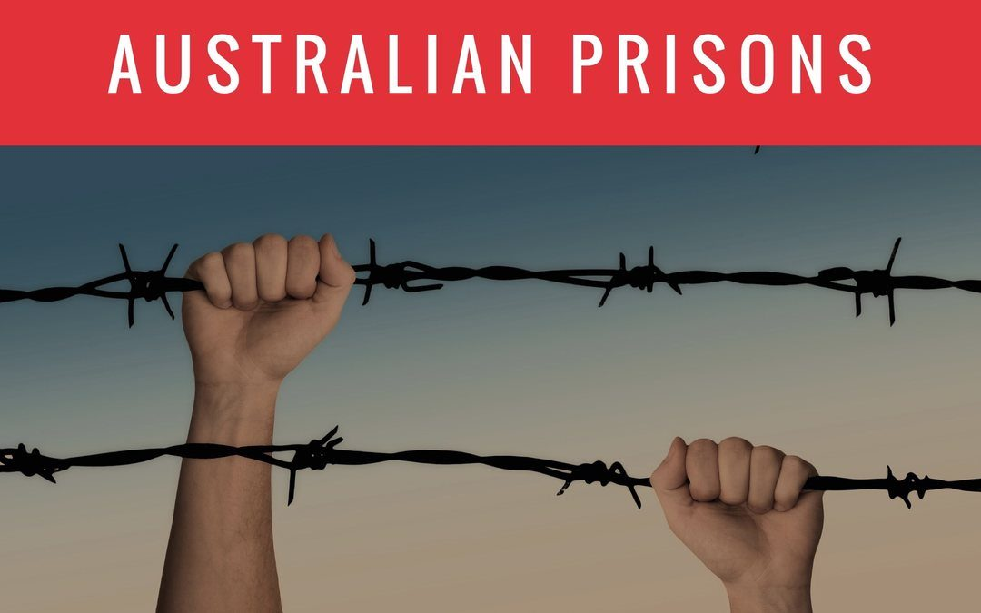 Australian Prisons: Recent Statistics, Disturbing yet Legal Police Behaviour